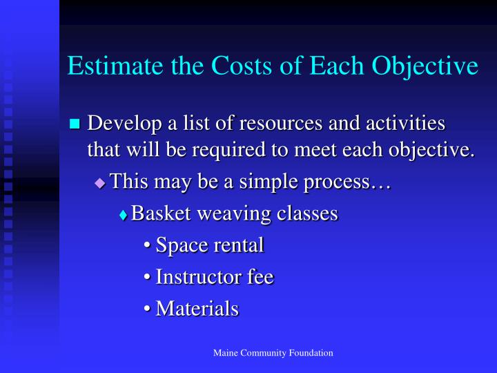 Estimate the Costs of Each Objective