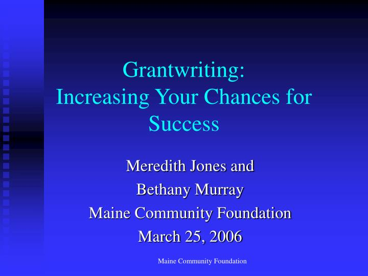 Grantwriting increasing your chances for success
