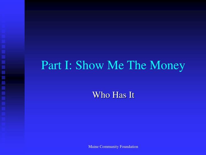 Part I: Show Me The Money