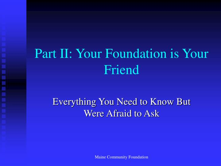 Part II: Your Foundation is Your Friend