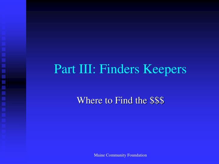 Part III: Finders Keepers