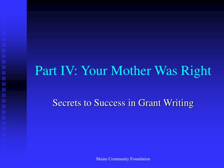 Part IV: Your Mother Was Right