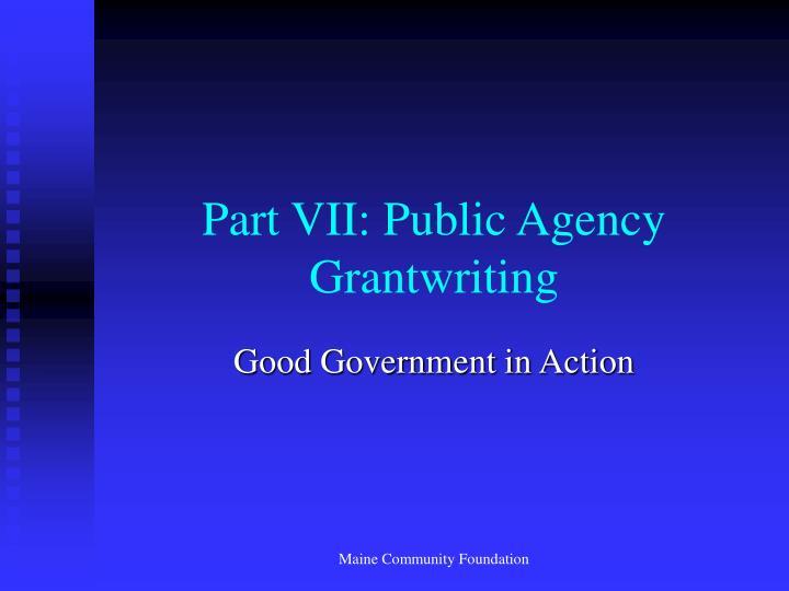 Part VII: Public Agency Grantwriting