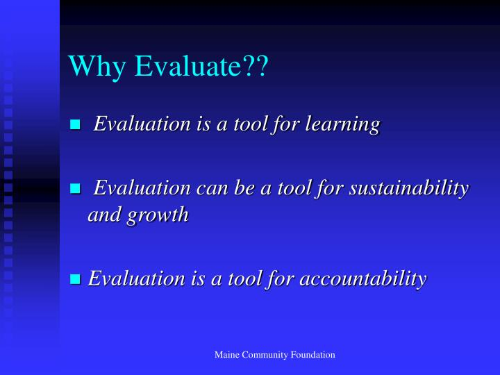 Why Evaluate??