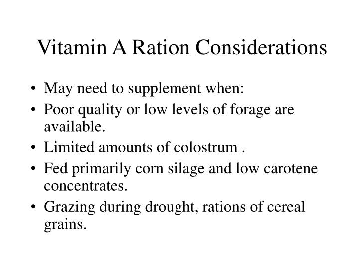 Vitamin A Ration Considerations