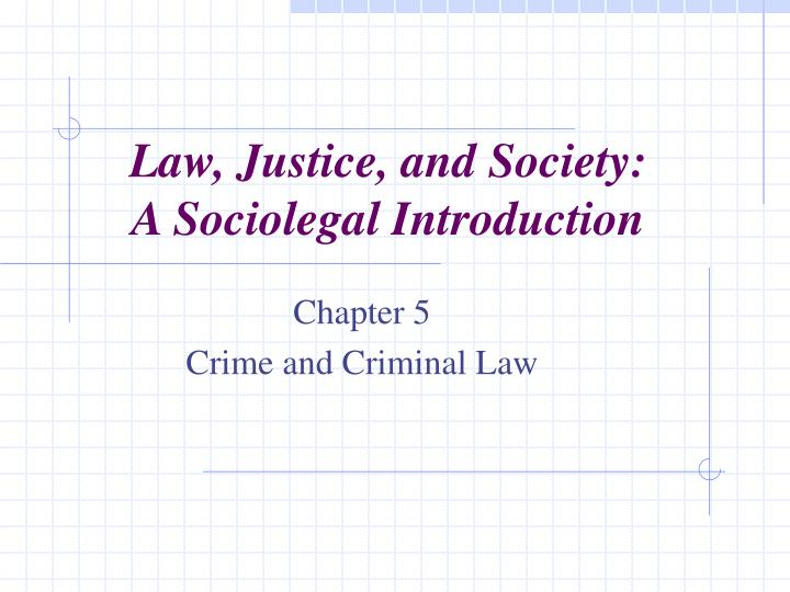 law justice and society a sociolegal introduction n.