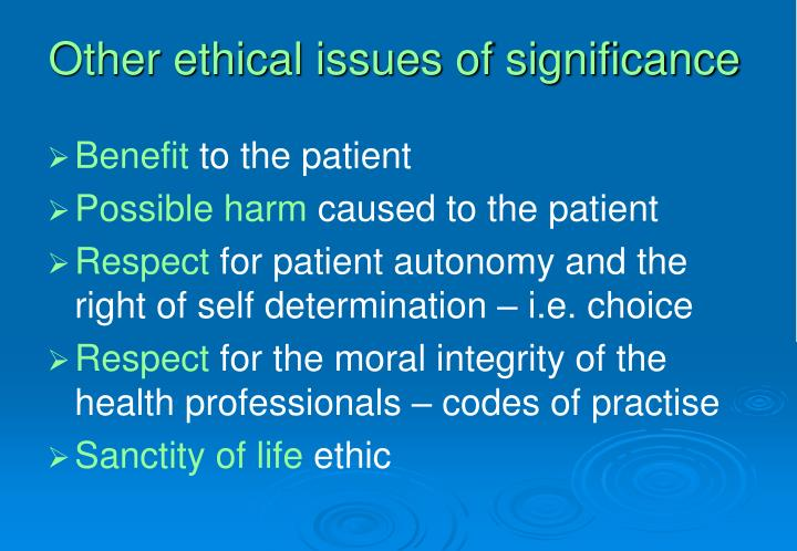 Other ethical issues of significance
