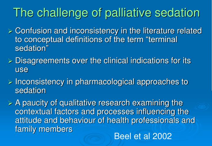 The challenge of palliative sedation