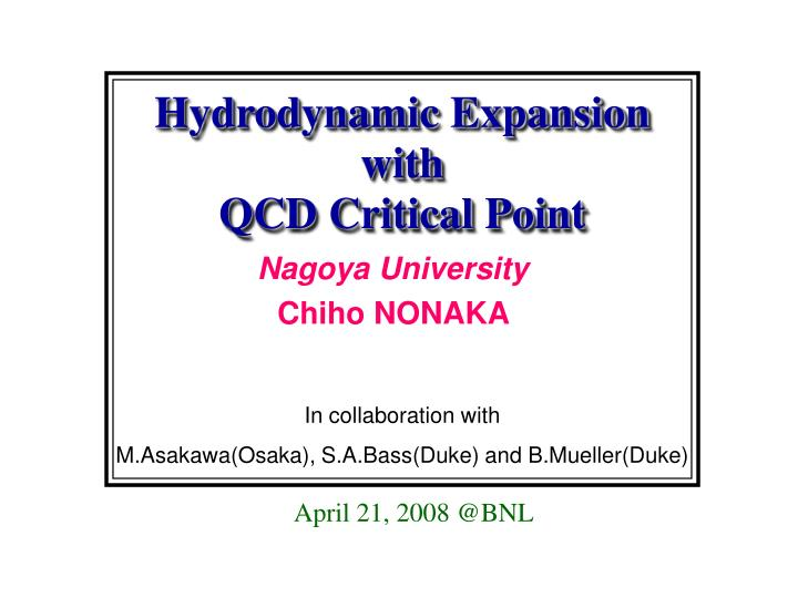hydrodynamic expansion with qcd critical point n.