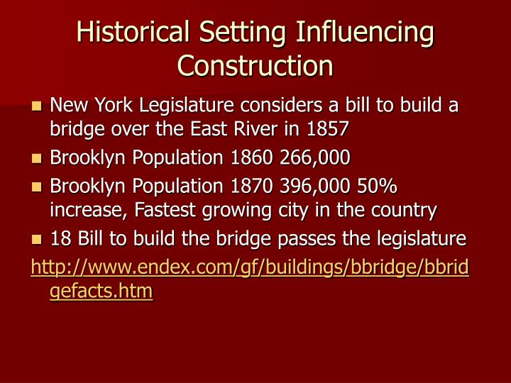 Historical Setting Influencing Construction