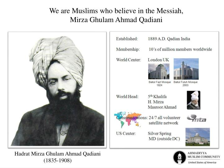 We are Muslims who believe in the Messiah,