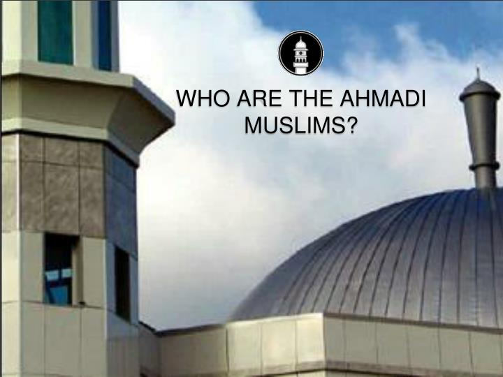 Who are the ahmadi muslims