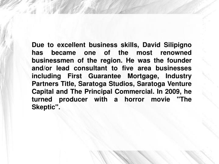 Due to excellent business skills, David Silipigno has became one of the most renowned businessmen of...
