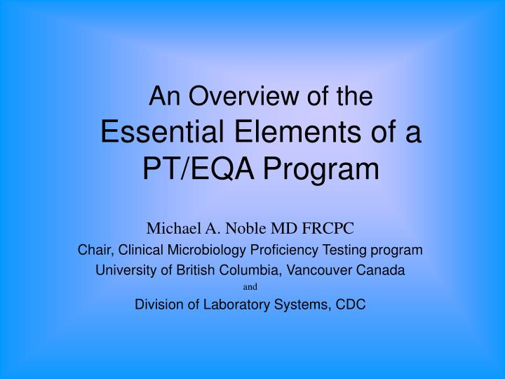 An overview of the essential elements of a pt eqa program