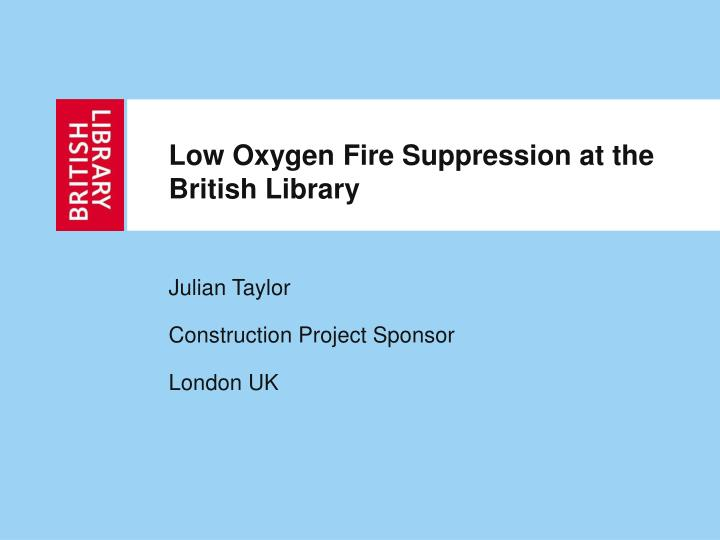 low oxygen fire suppression at the british library n.