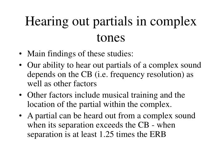 Hearing out partials in complex tones