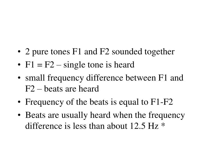2 pure tones F1 and F2 sounded together