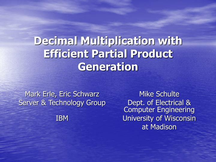 decimal multiplication with efficient partial product generation n.