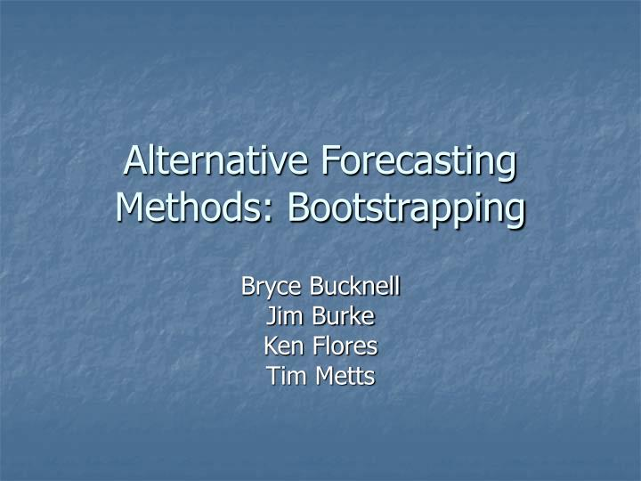 alternative forecasting methods bootstrapping n.