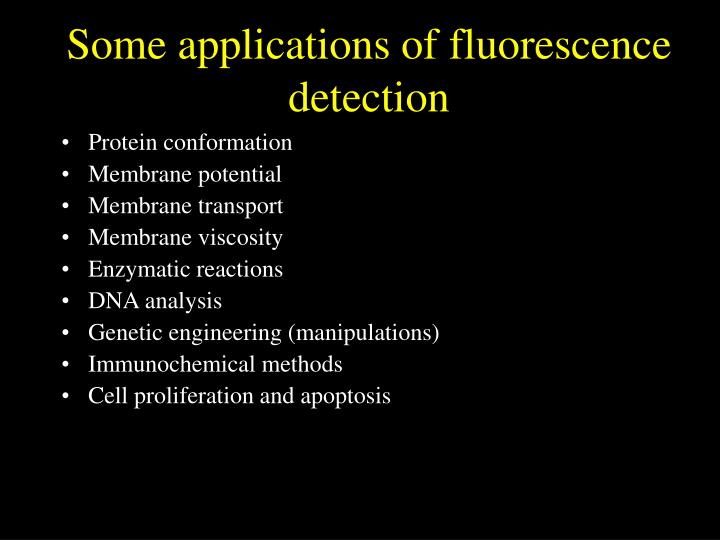 Some applications of fluorescence detection