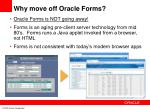 why move off oracle forms