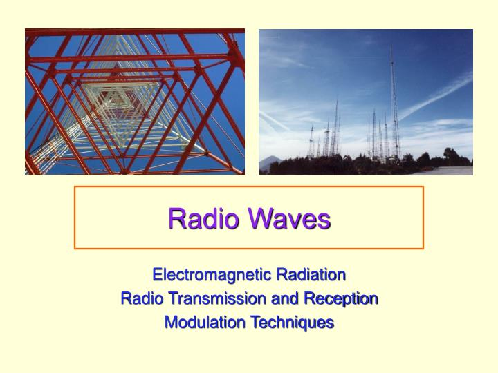 PPT - Radio Waves PowerPoint Presentation - ID:1290597