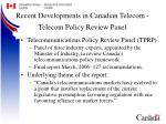 recent developments in canadian telecom telecom policy review panel