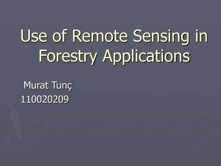 use of remote sensing in forestry applications n.