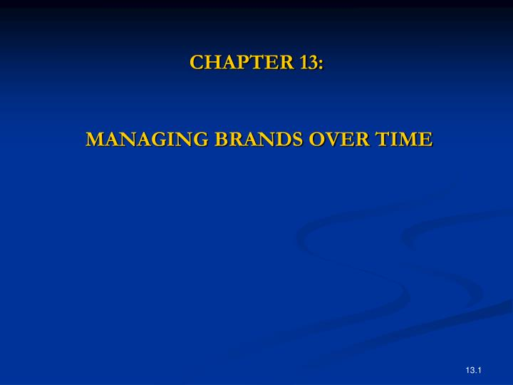 chapter 13 managing brands over time n.