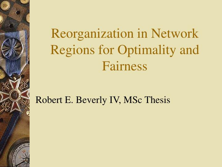 reorganization in network regions for optimality and fairness n.