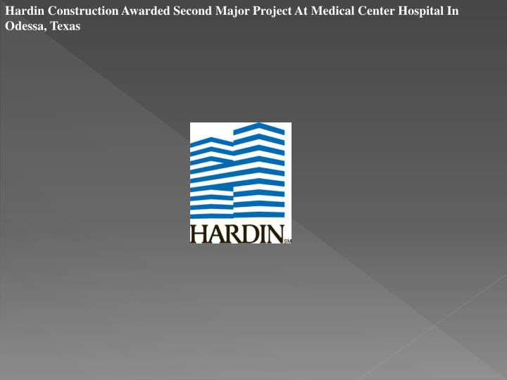 Hardin Construction Awarded Second Major Project At Medical Center Hospital In Odessa, Texas