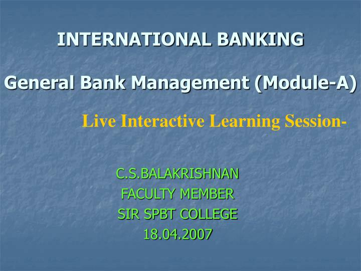 international banking general bank management module a n.