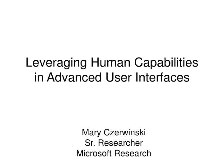 leveraging human capabilities in advanced user interfaces n.