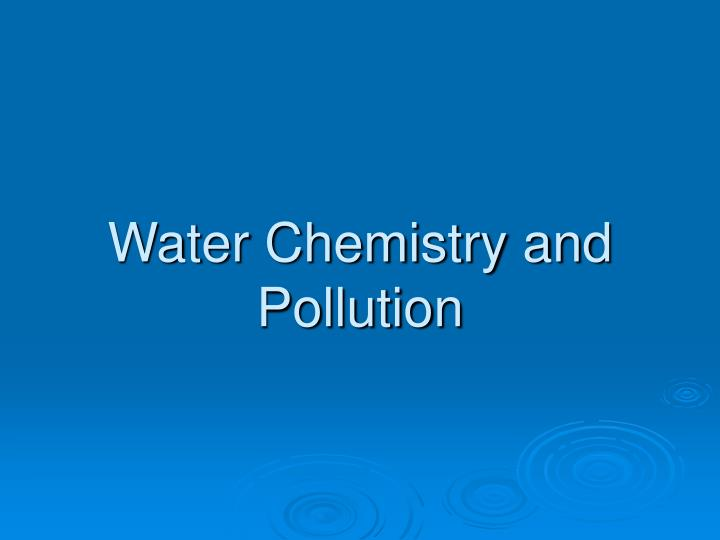 water chemistry and pollution n.