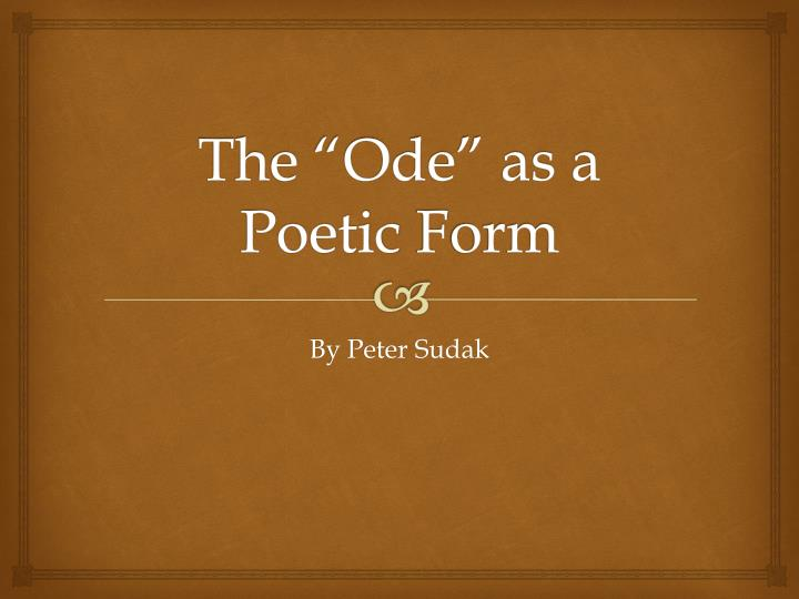 The ode as a poetic f orm
