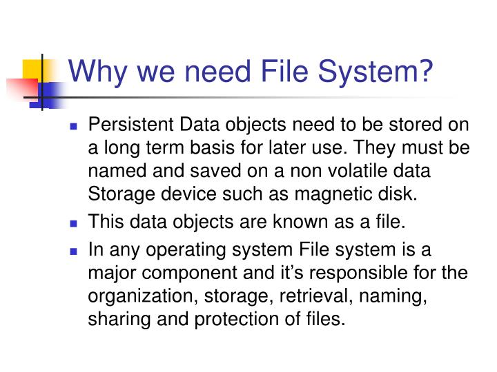 Why we need file system
