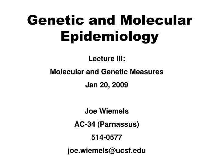 genetic and molecular epidemiology n.