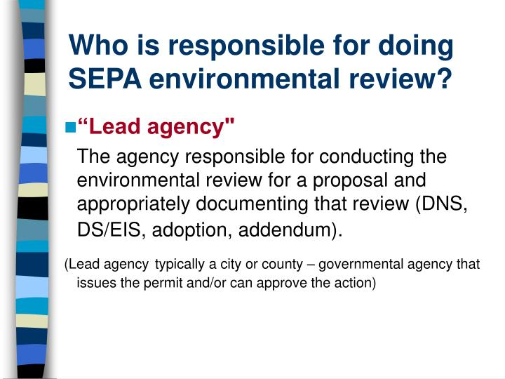 Who is responsible for doing SEPA environmental review?