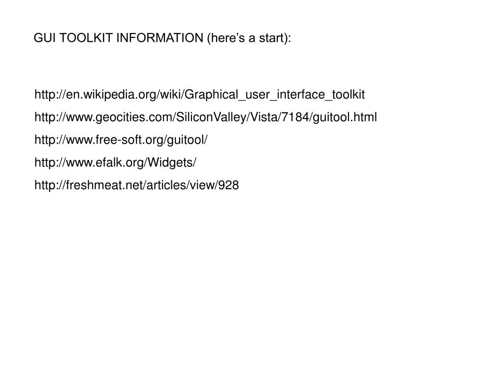PPT - http://en wikipedia org/wiki/Graphical_user_interface_toolkit