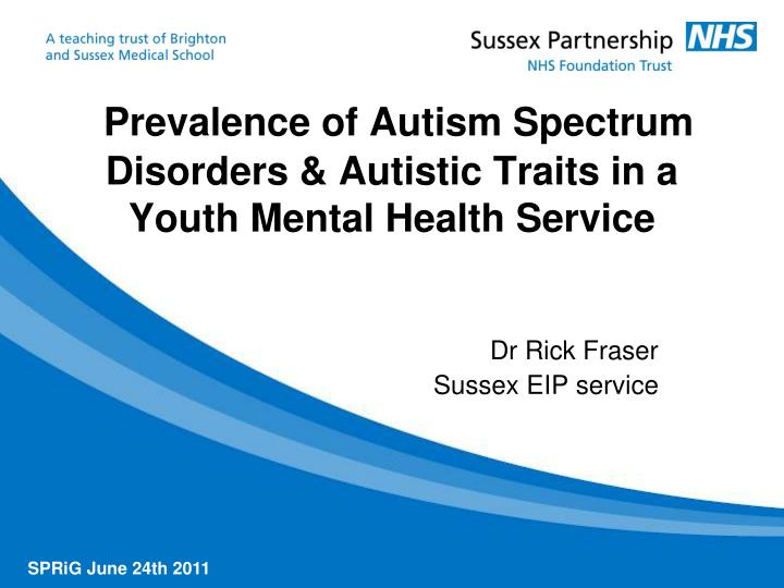 prevalence of autism spectrum disorders autistic traits in a youth mental health service n.