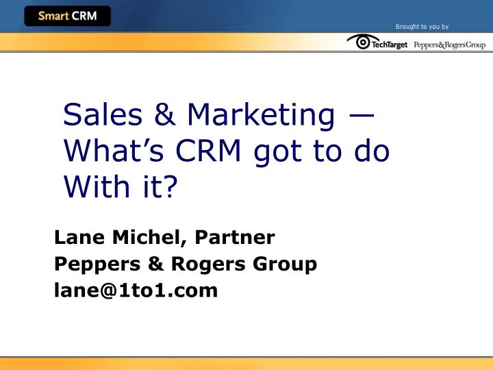 sales marketing what s crm got to do with it n.
