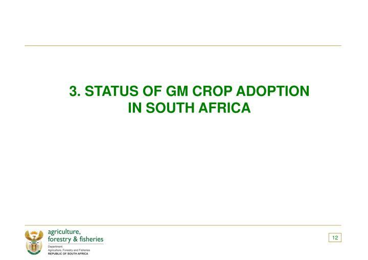 3. STATUS OF GM CROP ADOPTION