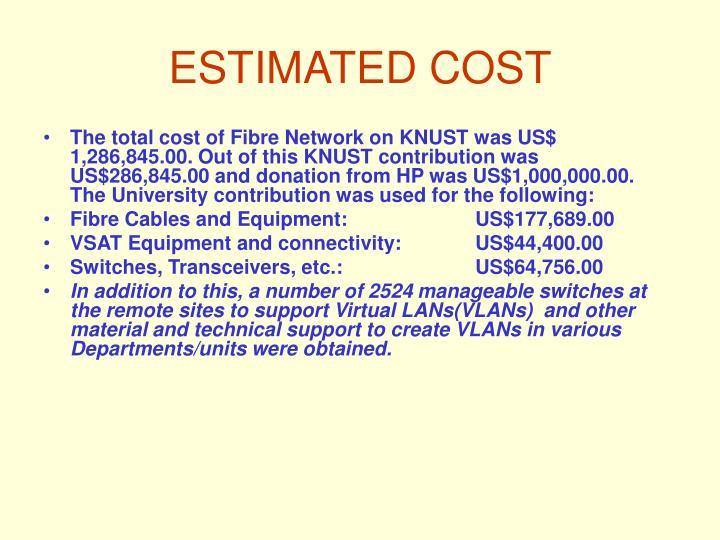 ESTIMATED COST