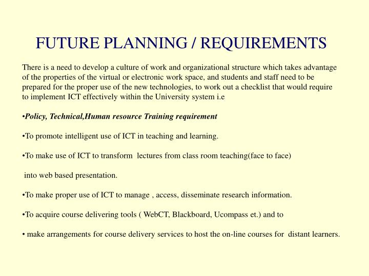 FUTURE PLANNING / REQUIREMENTS