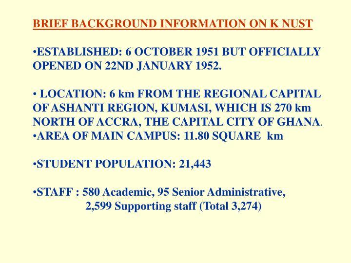 BRIEF BACKGROUND INFORMATION ON K NUST