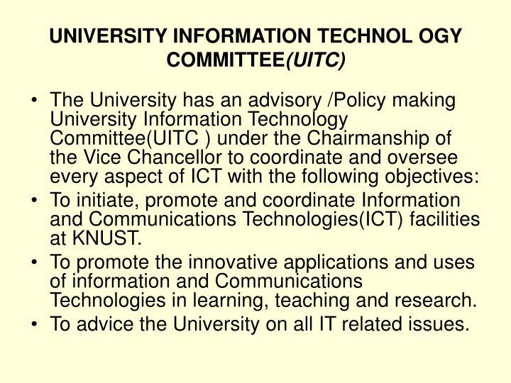 UNIVERSITY INFORMATION TECHNOL OGY COMMITTEE