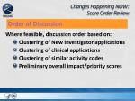changes happening now score order review