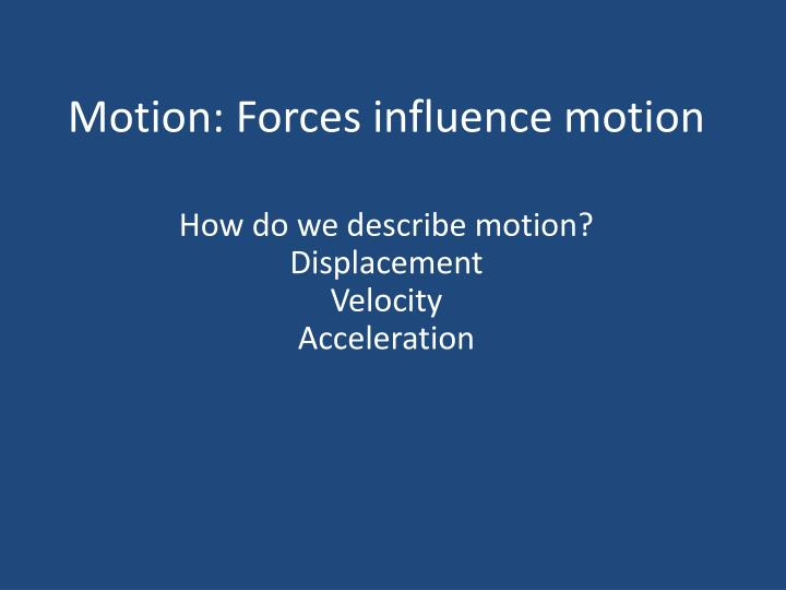 motion forces influence motion n.