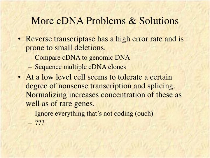 More cDNA Problems & Solutions