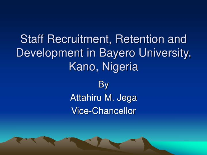 recruitment and retention problems for academic staff Importance of academic staff retention in african universities and making it possible for this project to take off i owe him a huge debt of gratitude for his support, encouragement, prompt response to issues.